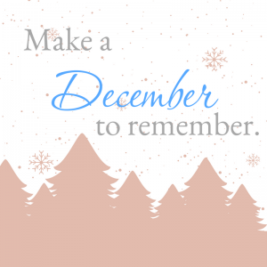 December is the month to...